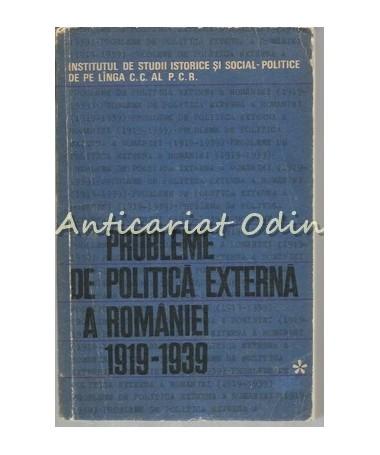Probleme De Politica Externa A Romaniei 1919-1939 I - Gheorghe Zaharia