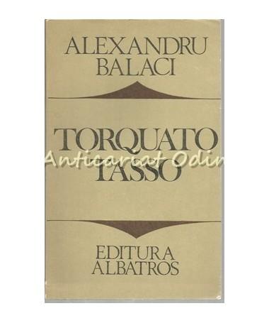 Torquato Tasso - Alexandru Balaci
