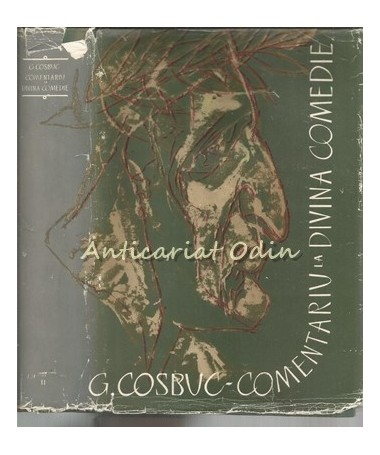 Comentariu La Divina Comedie - George Cosbuc - Tiraj: 4180 Exemplare