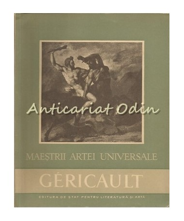 Gericault 1791-1824 - G. Oprescu