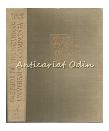Studii De Literatura Universala Si Comparata - Tudor Vianu - Tiraj: 8000 Ex.