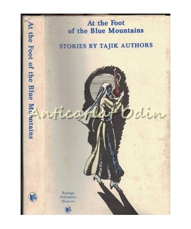 At The Foot Of The Blue Mountains. Stories By Tajik Authors - Sadriddin Aini