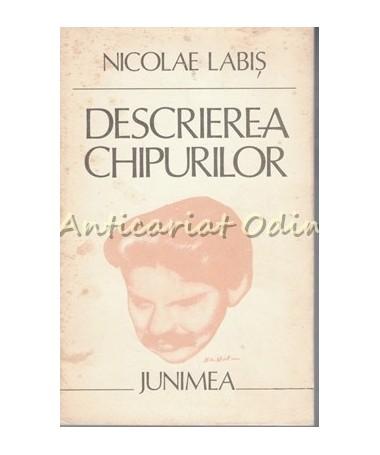Descrierea Chipurilor - Nicolae Labis