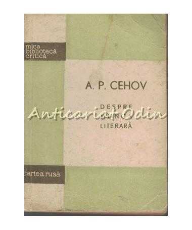 Despre Munca Literara - A. P. Cehov - Tiraj: 4150 Exemplare