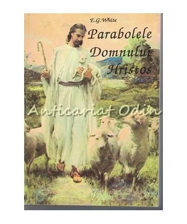 Parabolele Domnului Hristos - Ellen G. White