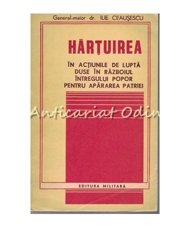 34541_Ceausescu_Hartuirea_Actiunile_Lupta