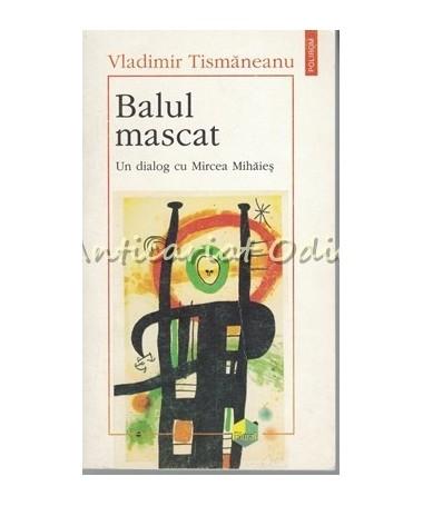 Balul Mascat - Vladimir Tismaneanu