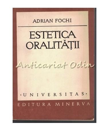 Estetica Oralitatii - Adrian Fochi