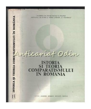Istoria Si Teoria Comparatismului In Romania - M. Bucur, B. Capesius