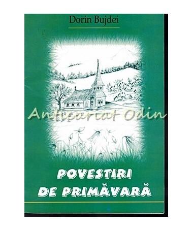 Povestiri De Primavara - Dorin Bujdei