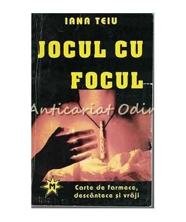 36173_Iana_Teiu_Jocul_Focul