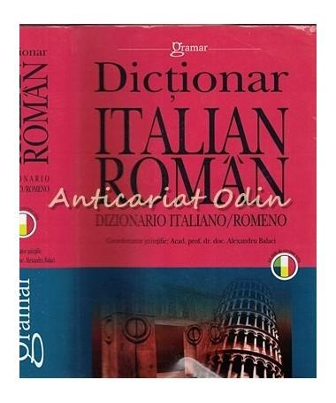 Dictionar Italian-Roman/Dizionario Italiano-Romeno - Alexandru Balaci