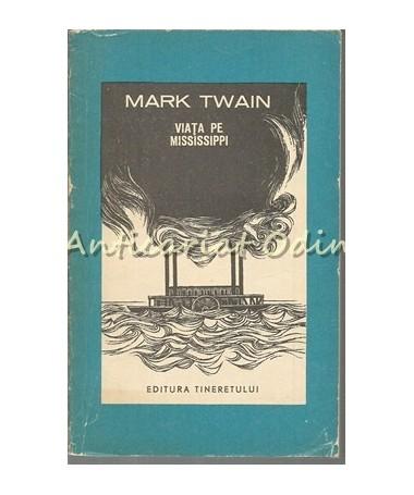Viata Pe Mississippi - Mark Twain