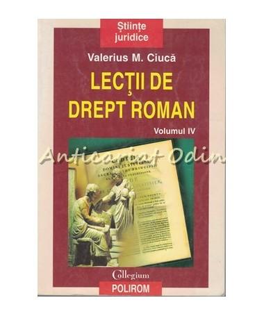 Lectii De Drept Roman IV - Valerius M. Ciuca