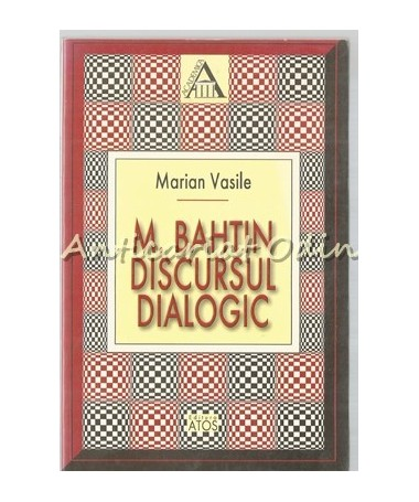 M. Bahtin - Discursul Dialogic - Marian Vasile