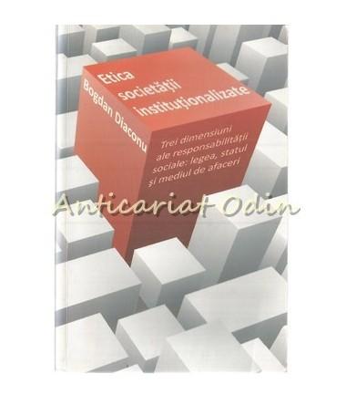 39258_Diaconu_Etica_Societatii_Institutionalizate