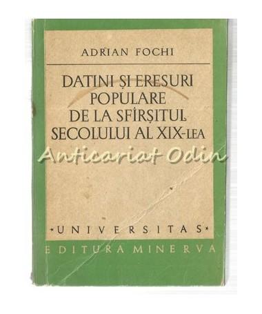 Datini Si Eresuri Populare De La Sfarsitul Secolului al XIX-lea - Adrian Fochi