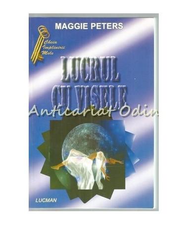 Lucrul Cu Visele - Maggie Peters