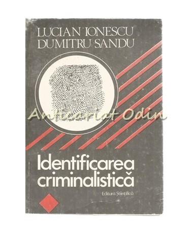 39490_Ionescu_Sandu_Identificarea_Criminalistica