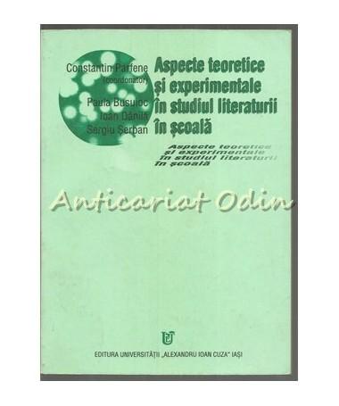Aspecte Teoretice Si Experimentale In Studiul Literaturii - Constantin Parfene