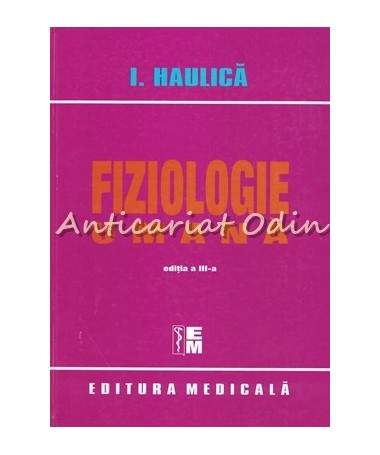 Fiziologie Umana - Ion Haulica - Editia a III-a