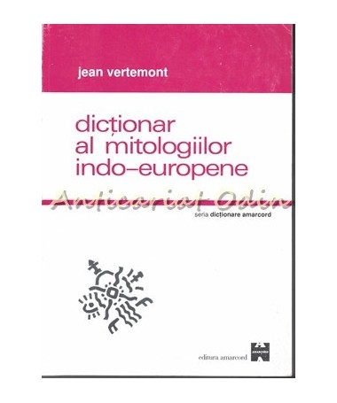 39883_Vertemont_Dictionar_Mitologiilor_Indo-Europene