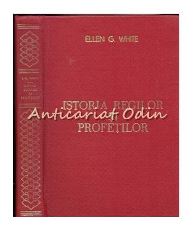 Istoria Regilor Si Profetilor - Ellen G. White