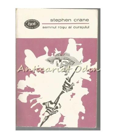 Semnul Rosu Al Curajului - Stephen Crane