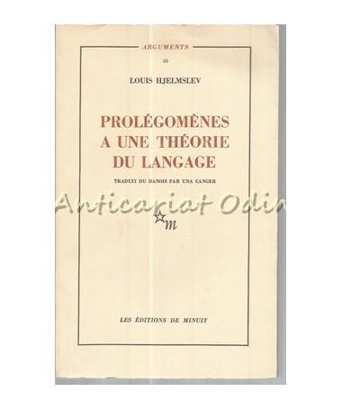 Prolegomenes A Une Theorie Du Langage - Louis Hjelmslev
