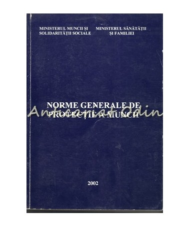 Norme Generale De Protectie A Muncii -Ministerul Muncii Si Solidaritatii Sociale