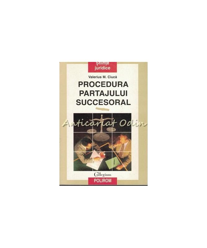 39994_Ciuca_Procedura_Partajului_Succesoral