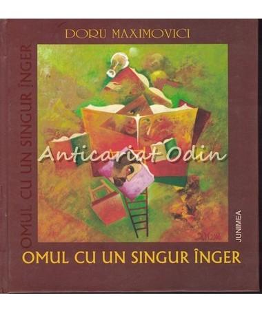 Omul Cu Un Singur Inger - Doru Maximovici