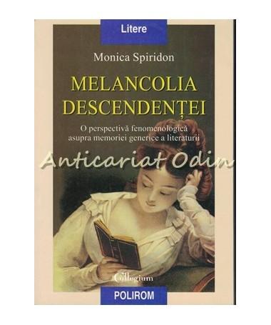 40023_Monica_Spiridon_Melancolia_Descendentei