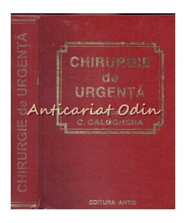 Chirurgie De Urgenta - C. Caloghera - Editie: a II-a