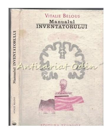 Manualul Inventatorului - Vitalie Belous