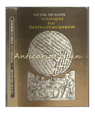 Tentatia Lui Homo-Europaeus - Victor Neumann