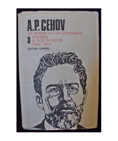 Opere III - A. P. Cehov - Un Roman Cu Un Contrabas, Fericirea