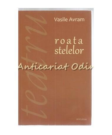 Roata Stelelor - Vasile Avram
