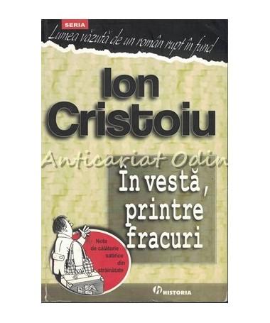 In Vesta, Printre Fracuri - Ion Cristoiu