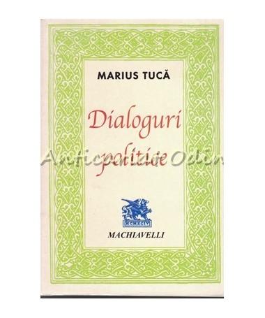 Dialoguri Politice - Marius Tuca