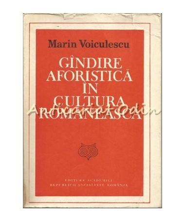 Gandirea Aforistica In Cultura Romaneasca - Marin Voiculescu