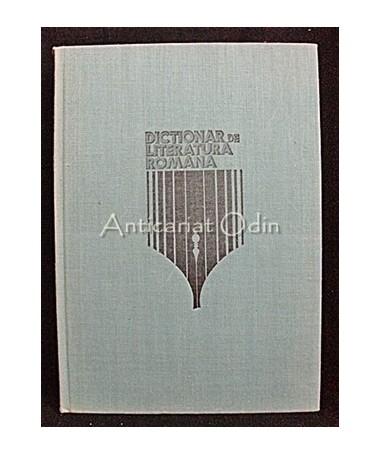 Dictionar De Literatura Romana. Scriitori, Reviste, Curente - Pacurariu