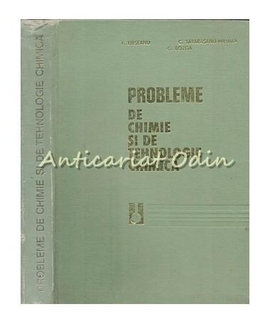 Probleme De Chimie Si De Tehnologie Chimica - F. Urseanu, C. Tarabasanu-Mihaila