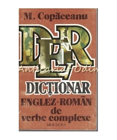 Dictionar Englez-Roman De Verbe Complexe - Mihai Copaceanu