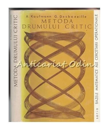 Metoda Drumului Critic - A. Kaufmann, G. Desbazeille