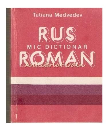 Mic Dictionar Rus-Roman - Tatiana Medvedev