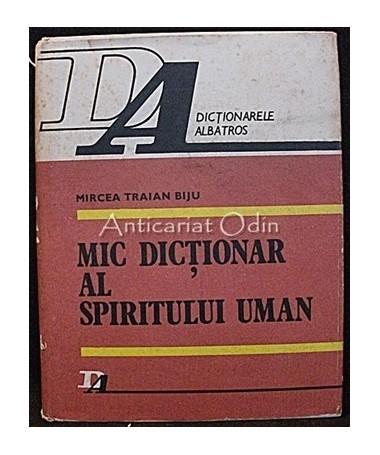 Mic Dictionar Al Spiritului Uman - Mircea Traian Biju