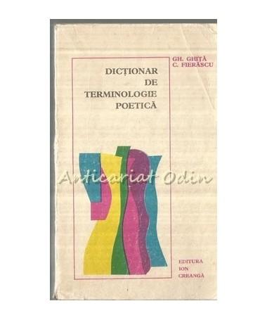 Dictionar De Terminologie Poetica - Gh. Ghita, C. Fierascu