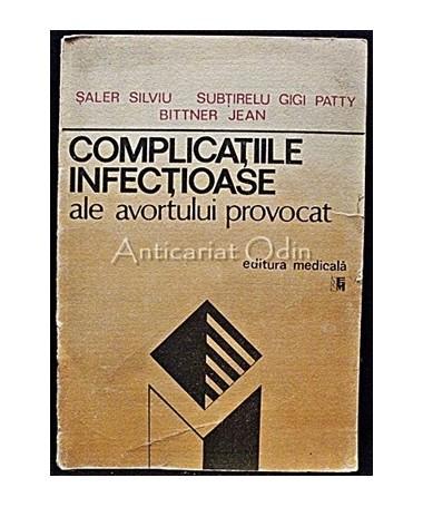 Complicatiile Infectioase Ale Avortului Provocat - Saler Silviu, Bittner Jean