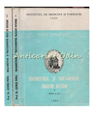 Diagnosticul Si Tratamentul Bolilor Interne I, II - George Popa